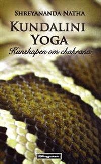 Kundaliniyoga: kunskapen om chakrana