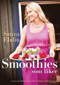 Smoothies som läker Sanna Ehdin