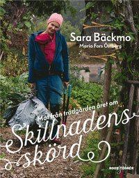 Skillnadens skörd Sara Bäckmo